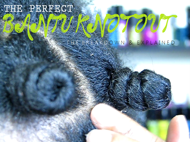 The Perfect Bantu Knot-Out- Natural Hair Style!