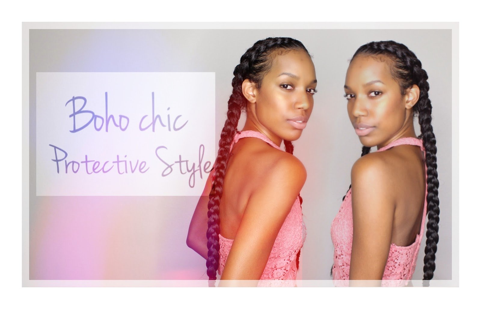 Boho Chic Protective Style- French Braids!