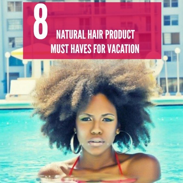 Caring for Your Natural Hair on Vacation