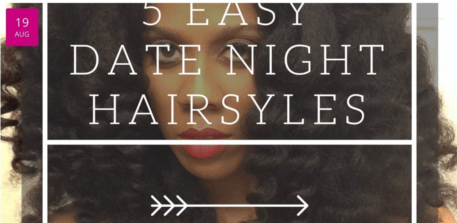5 Natural Hairstyles for Date Night!