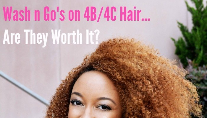 Wash and Go's On Type 4b/4c Hair-- Are They Worth It?