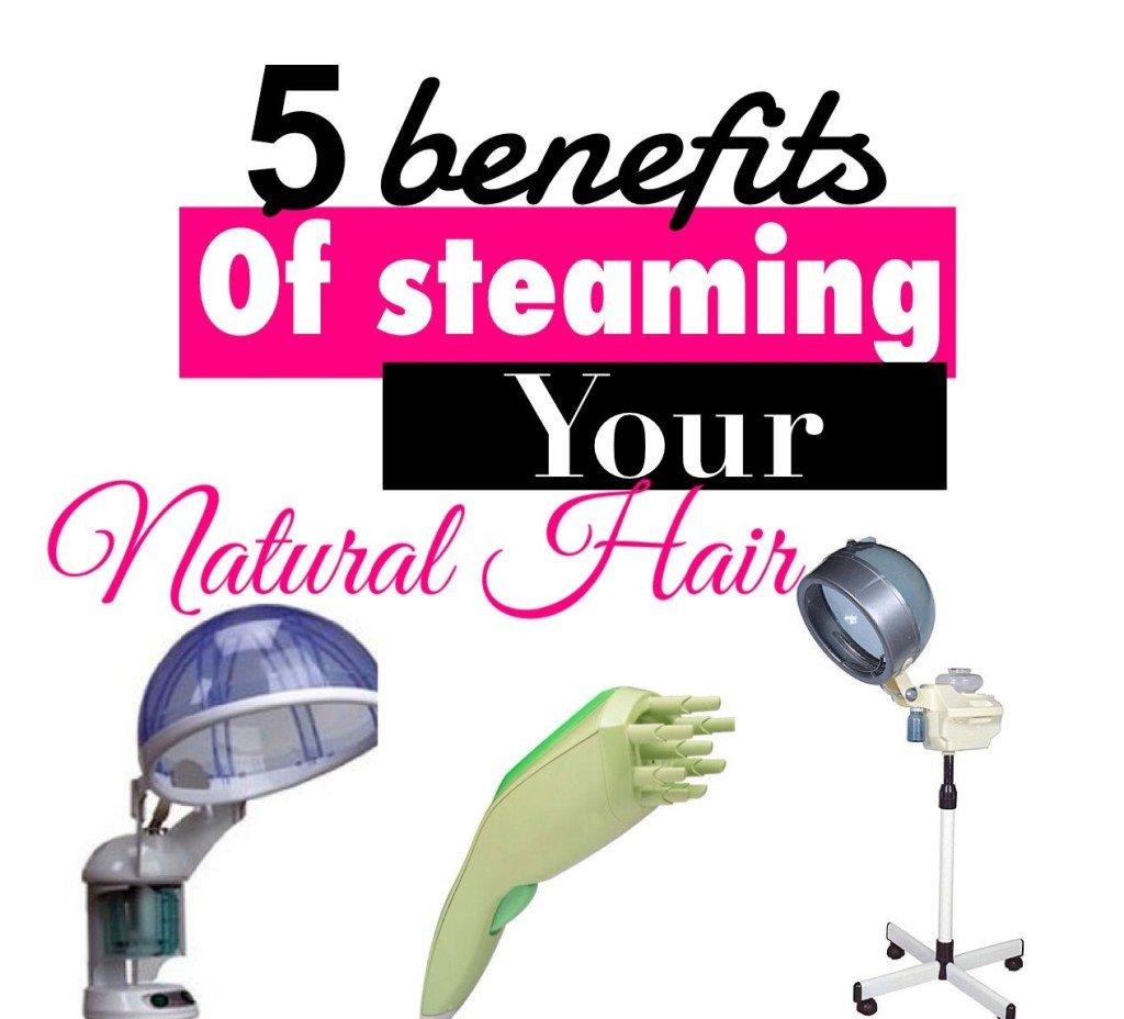 5 Benefits of Steaming Natural Hair