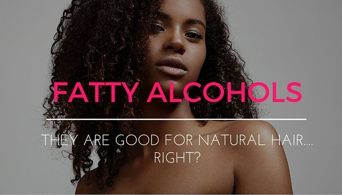 Are Fatty Alcohols Actually Good For Natural Hair?