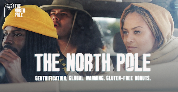 New Web Series 'The North Pole' Tackles Gentrification in Oakland