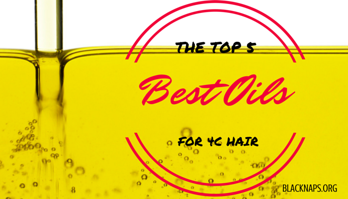 5 Oils You Should Try for 4c Natural Hair