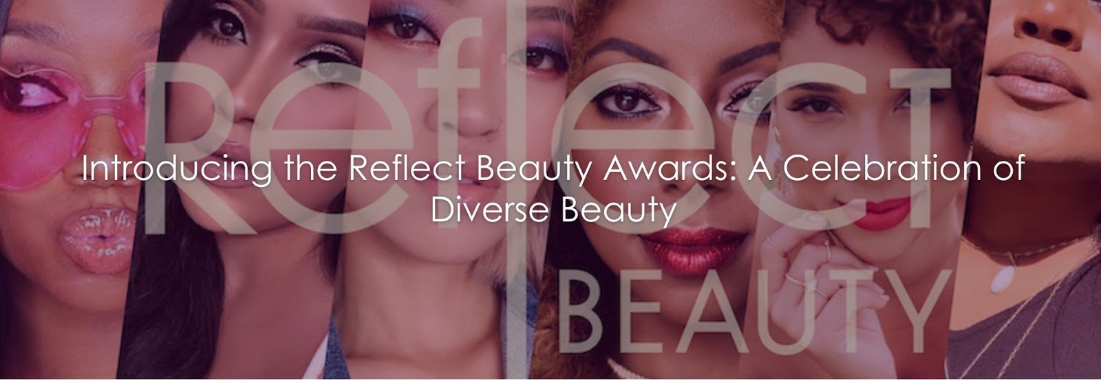 Introducing the Reflect Beauty Awards: A Celebration of Diverse Beauty