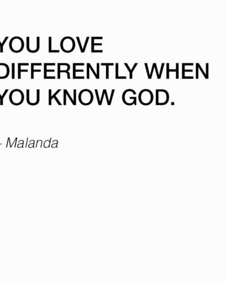 You love differently when you know god by malanda